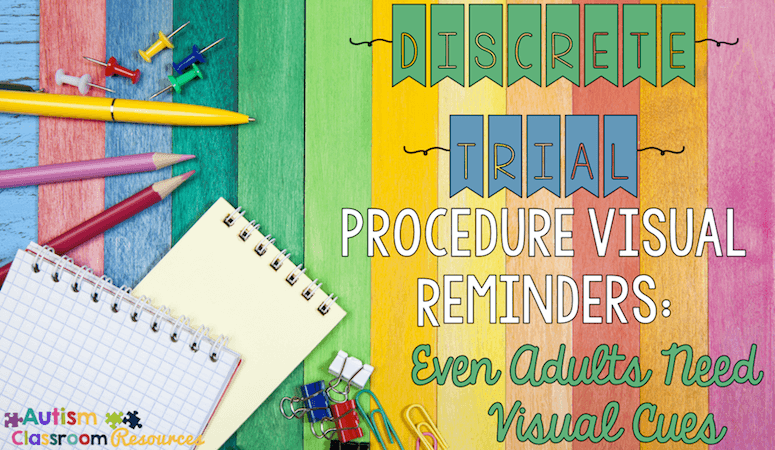 Discrete Trial Procedures Visual Reminders (Free!): Even Adults Need Visual Cues