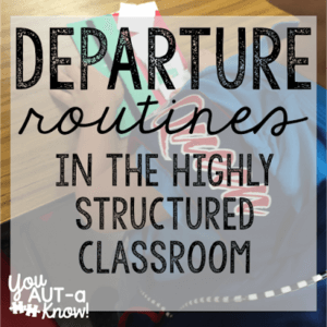 Functional Routines in the Highly Structured Classroom-Departure from 8 Favorite Blog Posts of 2015 on Autism Classroom Resources