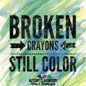 Broken crayons still color and non-Pinterest-worthy classrooms still function.