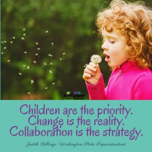 Children are the priority. Change in the reality. Collaboration is the strategy--such a great quote for the importance of teams working together.