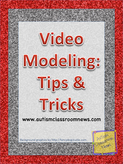 Video Modeling: Tips and Tricks