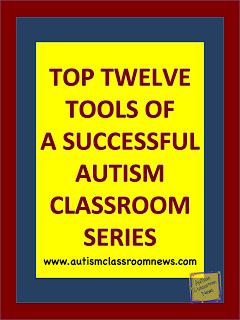 Top Twelve Tools of a Successful Autism Classroom Series