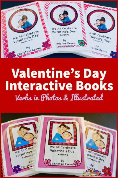 Valentine's Day Interactive Books--Illustrated and in Photos-picture of 2 sets of books focused on teaching verbs during Valentine's day activities.