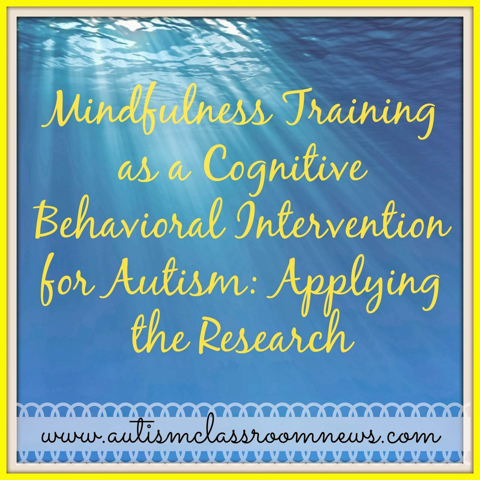 Free Talk On Mindfulness Practice For >> Mindfulness Training as a CBI for Autism: Applying the ...