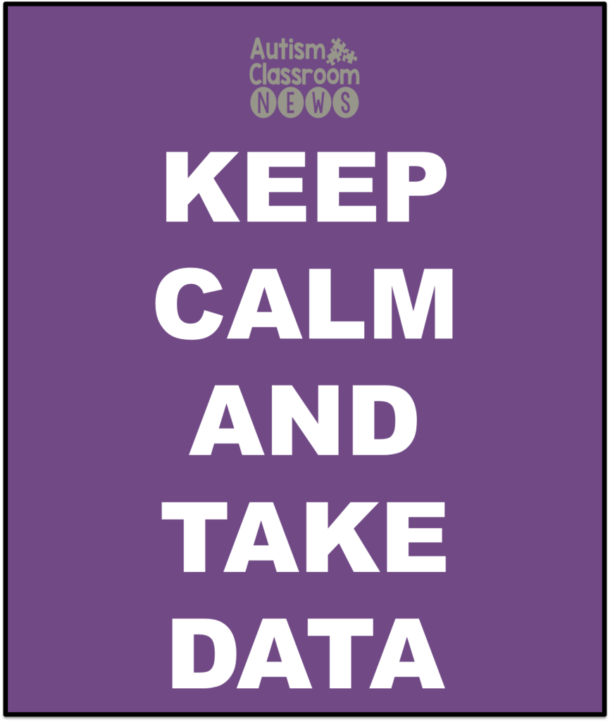 Keep Calm and Take Data Autism Classroom News