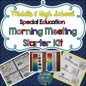 Middle and High School Special Education Morning Meeting Starter Kit