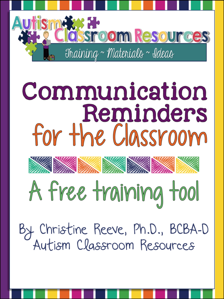 Communication Reminders for the Classroom for Keeping Adult's Language Focused on Positives: A Free Training Tool from Autism Classroom Resources