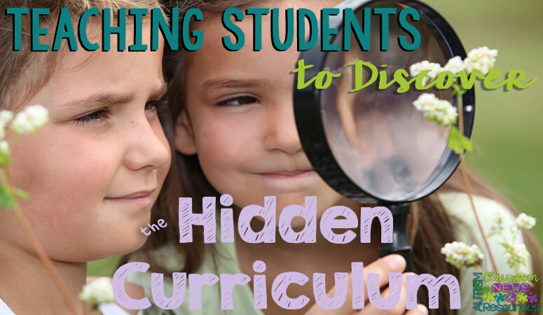 Teaching Students to Discover the Hidden Curriculum - Autism ...