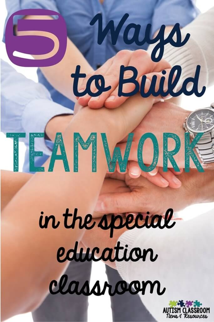 Building teamwork in the special education classroom can be a challenge. Here are 5 tips to make it easier.