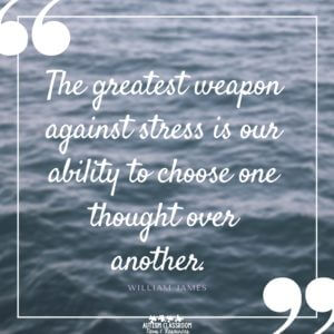 The greatest weapon against stress is our ability to choose one though over another.