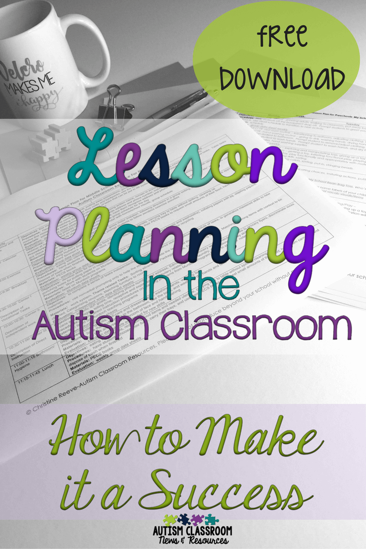Lesson Planning in the Autism Classroom: How to Make it a