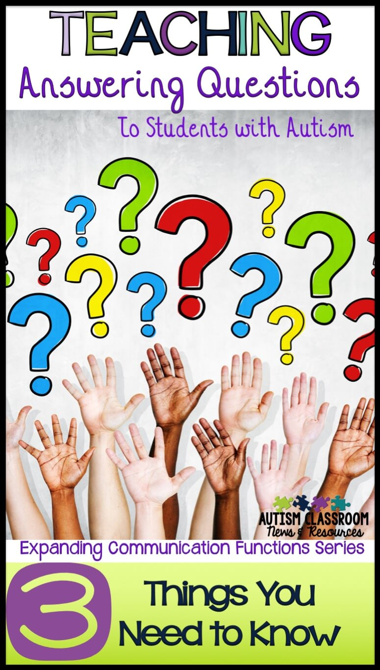 In Kids With Autism Short Questionnaire >> 3 Things You Need To Know To Teach Students With Asd To Answer