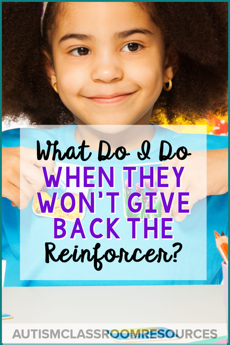 Ever wonder how to handle it when getting a reinforcer back from a student is harder than the instruction? Here are 5 solutions that can help just that problem. #appliedbehavioranalysis #autismteacher