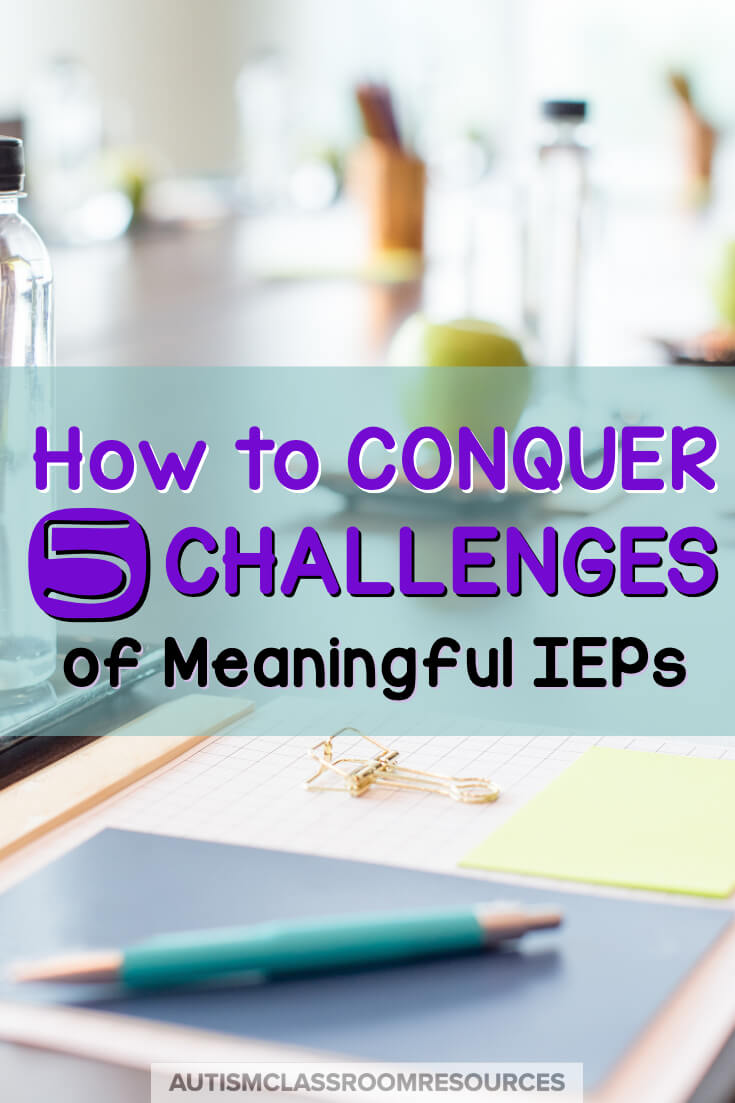 Meaningful IEPs are sometimes the most difficult part of the special educator's job. But they are also the most important….if we do them right. To do them right, we need to focus on creating a meaningful IEP. Find out how you can conquer 5 challenges of developed meaningful IEPS. #IEPs #specialeducation