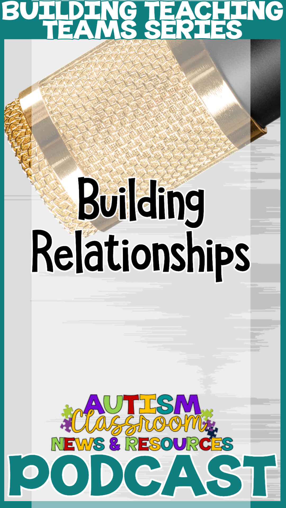 Microphone: Building Teaching Teams Episode 1 Building Relationships Autism Classroom Resources Podcast