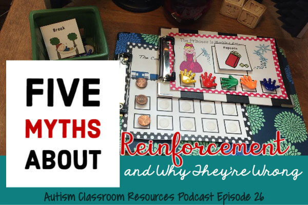 Pictures of token boards.  Five myths about reinforcement and why they are wrong. Autism Classroom Resources Podcast Episode 26
